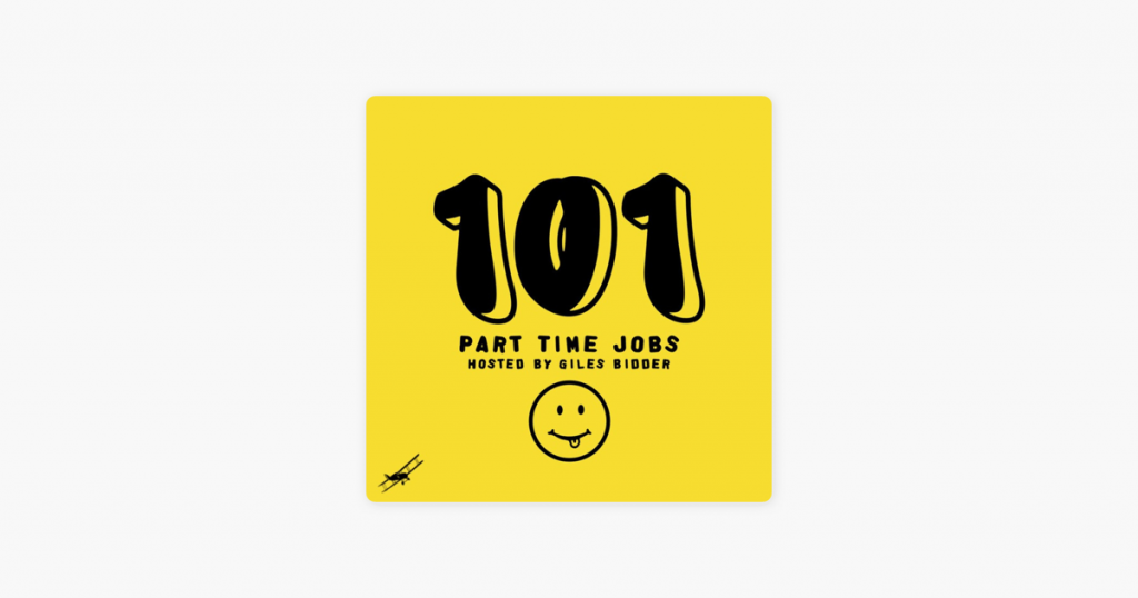 101 Part Time Jobs Hosted by Giles Bidder podcast